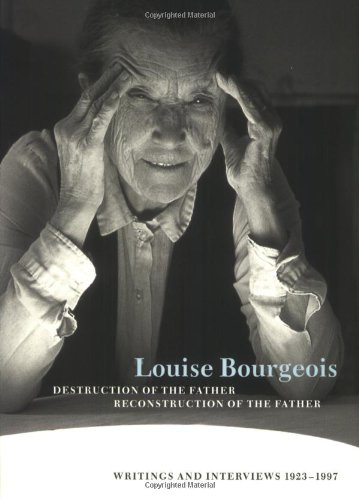9780262522465: Louise Bourgeois Destruction of the Father / Reconstruction of the Father: Writings and Interviews, 1923-1997