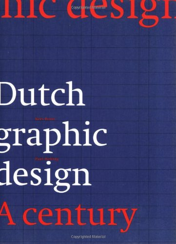 Dutch Graphic Design: A Century: Kees Broos; Paul Hefting