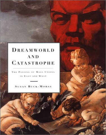 9780262523318: Dreamworld and Catastrophe: The Passing of Mass Utopia in East and West