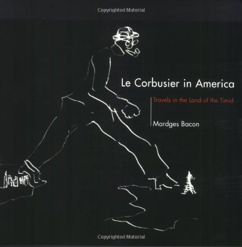 9780262523424: Le Corbusier in America: Travels in the Land of the Timid