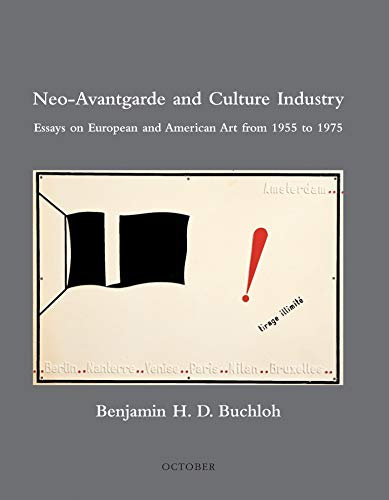 9780262523479: Neo-Avantgarde and Culture Industry: Essays on European and American Art from 1955 to 1975 (October Books)