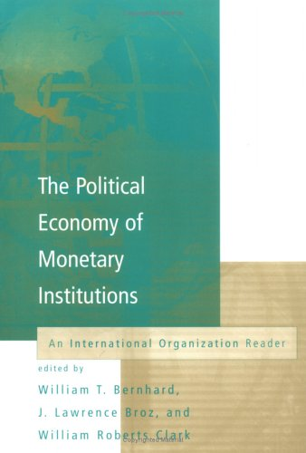 9780262524148: The Political Economy of Monetary Institutions: An International Organization Reader (International Organization Readers)