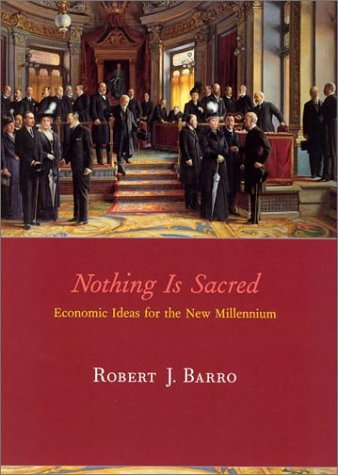 9780262524155: Nothing Is Sacred: Economic Ideas for the New Millennium