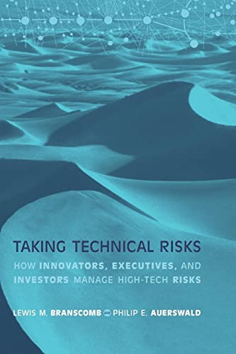 9780262524193: Taking Technical Risks: How Innovators, Managers, and Investors Manage Risk in High-Tech Innovations (MIT Press)