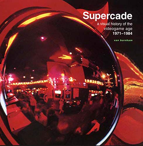 9780262524209: Supercade: A Visual History of the Videograme Age 1971-1984