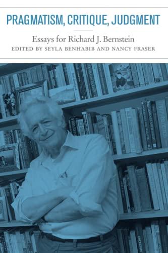 9780262524278: Pragmatism, Critique, Judgment: Essays for Richard J. Bernstein (MIT Press)