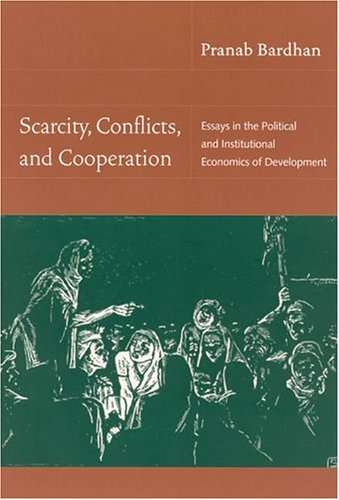 9780262524292: Scarcity, Conflicts, and Cooperation: Essays in the Political and Institutional Economics of Development (MIT Press)