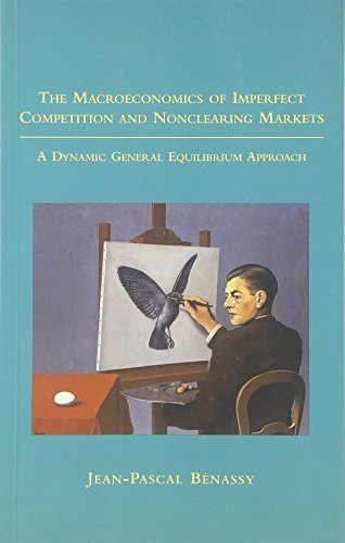 9780262524360: The Macroeconomics Of Imperfect Competition And Nonclearing Markets: A Dynamic General Equilibrium Approach