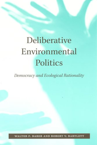 9780262524445: Deliberative Environmental Politics: Democracy and Ecological Rationality (The MIT Press)