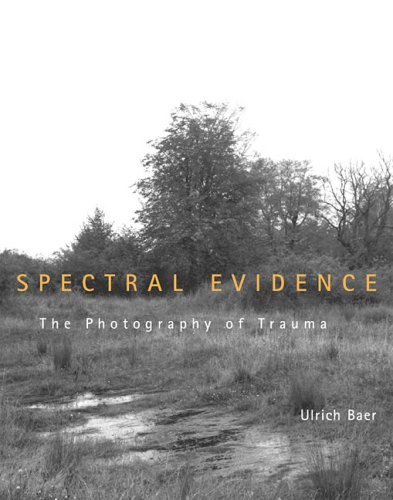 9780262524476: Spectral Evidence: The Photography of Trauma