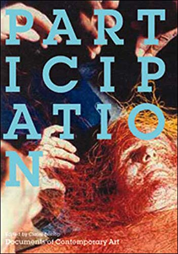 9780262524643: Participation (Documents of Contemporary Art Series) (Whitechapel: Documents of Contemporary Art)