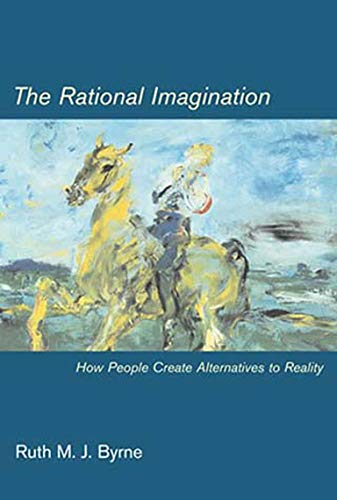 9780262524742: The Rational Imagination: How People Create Alternatives to Reality (MIT Press)