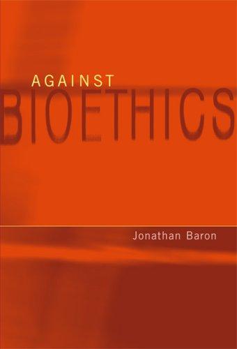 9780262524780: Against Bioethics (Basic Bioethics)