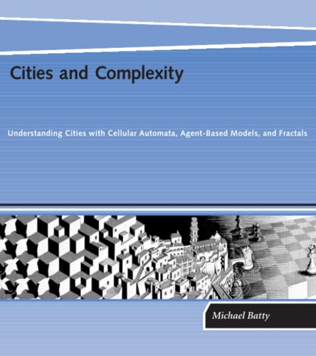 9780262524797: Cities and Complexity: Understanding Cities with Cellular Automata, Agent-Based Models, and Fractals