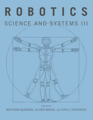 9780262524841: Robotics: Science and Systems III (MIT Press)