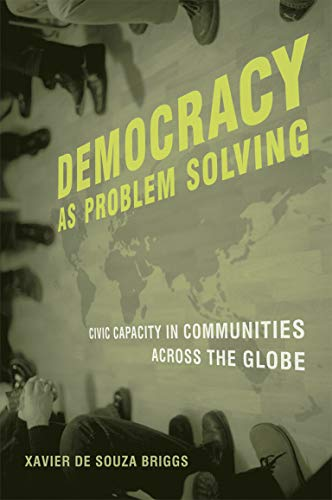 9780262524858: Democracy as Problem Solving: Civic Capacity in Communities Across the Globe (MIT Press)