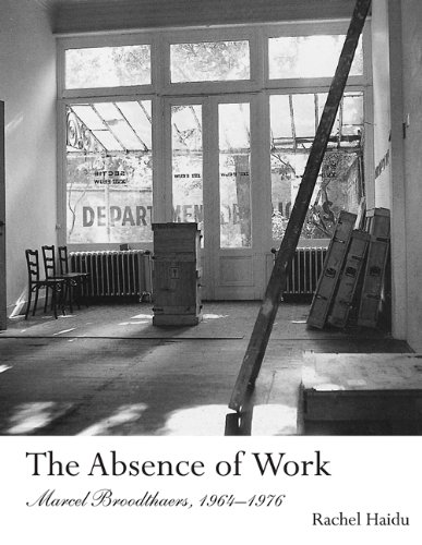 9780262525091: The Absence of Work: Marcel Broodthaers, 1964-1976 (October Books)