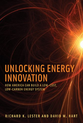 9780262525145: Unlocking Energy Innovation: How America Can Build a Low-Cost, Low-Carbon Energy System (MIT Press)