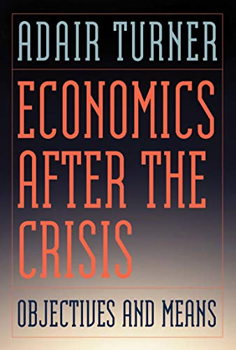 9780262525169: Economics After the Crisis: Objectives and Means (Lionel Robbins Lectures)