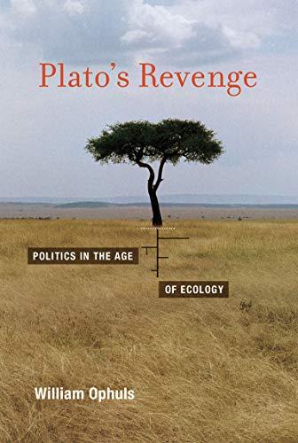9780262525282: Plato's Revenge: Politics in the Age of Ecology (The MIT Press)