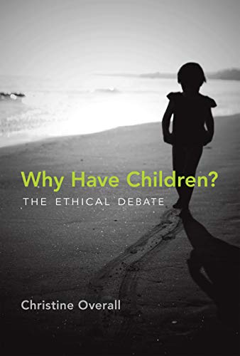 9780262525299: Why Have Children?: The Ethical Debate (Basic Bioethics)