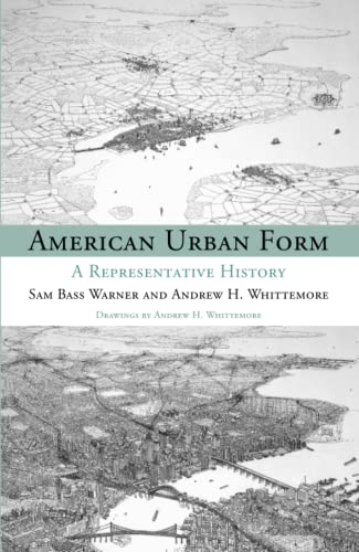 American Urban Form: A Representative History (Urban: Warner, Sam Bass;