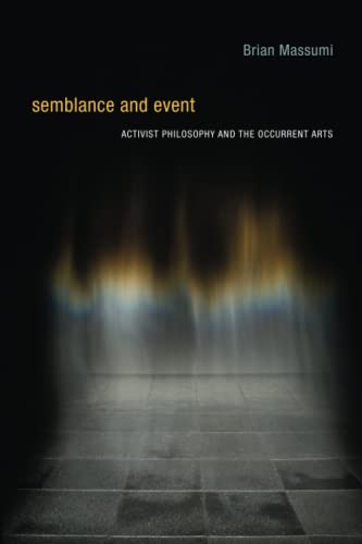 9780262525367: Semblance and Event: Activist Philosophy and the Occurrent Arts