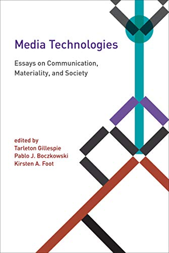 9780262525374: Media Technologies - Essays on Communication, Materiality, and Society