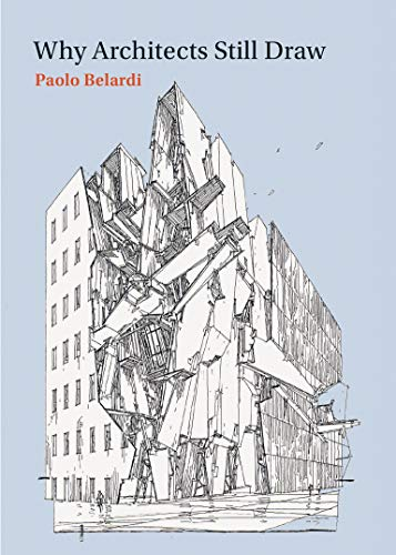 9780262525480: Why Architects Still Draw: Two Lectures on Architectural Drawing