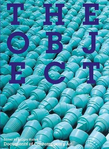 9780262525763: The Object (Whitechapel: Documents of Contemporary Art)