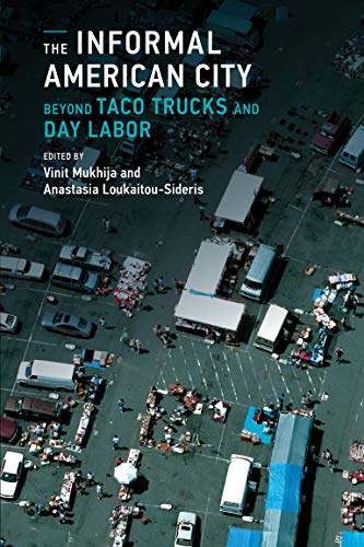 9780262525787: The Informal American City: Beyond Taco Trucks and Day Labor (Urban and Industrial Environments)