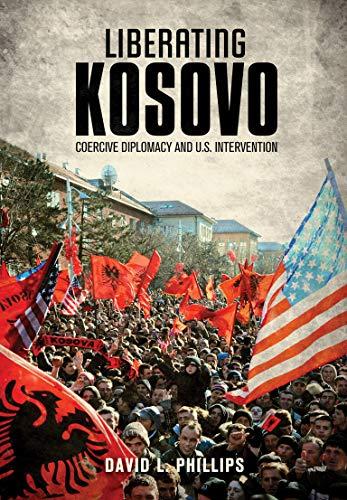 9780262525886: Liberating Kosovo: Coercive Diplomacy and U. S. Intervention (Belfer Center Studies in International Security)