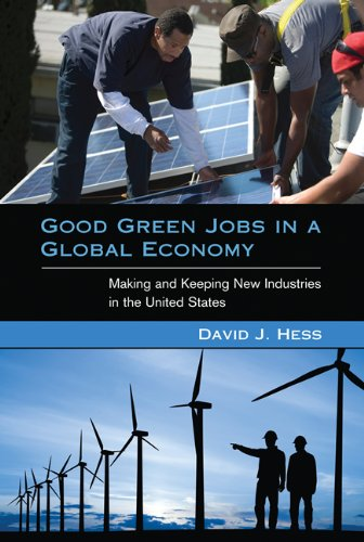 9780262525923: Good Green Jobs in a Global Economy: Making and Keeping New Industries in the United States (Urban and Industrial Environments)