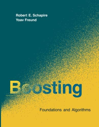 9780262526036: Boosting: Foundations and Algorithms (Adaptive Computation and Machine Learning Series)