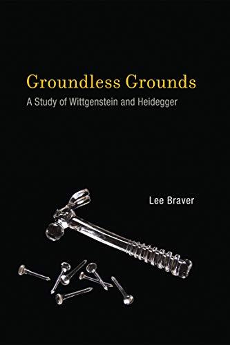 9780262526043: Groundless Grounds: A Study of Wittgenstein and Heidegger