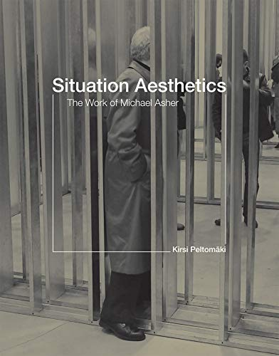 9780262526081: Situation Aesthetics: The Work of Michael Asher (MIT Press)