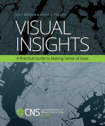 9780262526197: Visual Insights: A Practical Guide to Making Sense of Data (MIT Press)