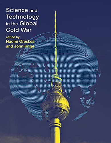 9780262526531: Science and Technology in the Global Cold War
