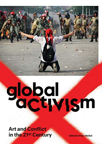 9780262526890: Global Activism: Art and Conflict in the 21st Century