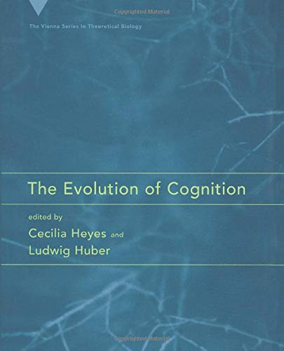 9780262526968: The Evolution of Cognition (Vienna Series in Theoretical Biology)