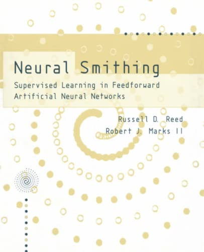 9780262527019: Neural Smithing: Supervised Learning in Feedforward Artificial Neural Networks (MIT Press)