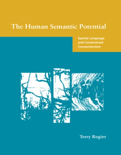 9780262527309: The Human Semantic Potential: Spatial Language and Constrained Connectionism