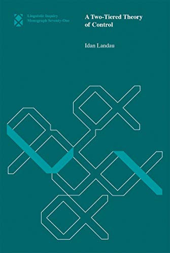 9780262527361: A Two-Tiered Theory of Control (Linguistic Inquiry Monographs)