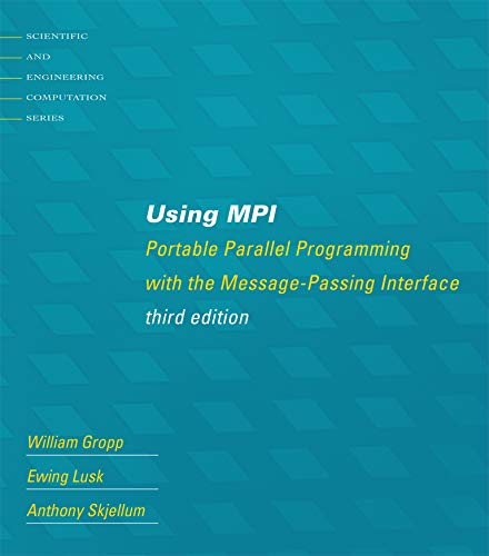 9780262527392: Using MPI: Portable Parallel Programming with the Message-Passing Interface (Scientific and Engineering Computation)