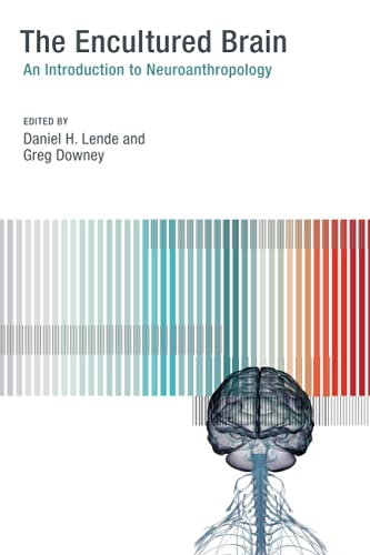 9780262527491: The Encultured Brain: An Introduction to Neuroanthropology