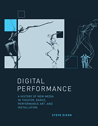 9780262527521: Digital Performance: A History of New Media in Theater, Dance, Performance Art, and Installation
