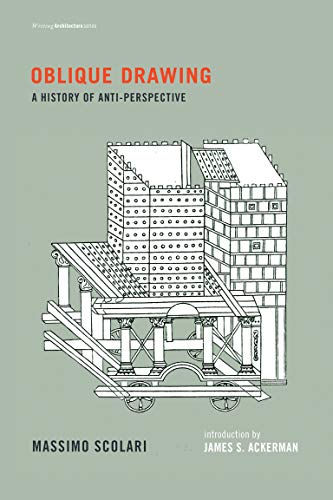 9780262527613: Oblique Drawing: A History of Anti-Perspective (Writing Architecture)