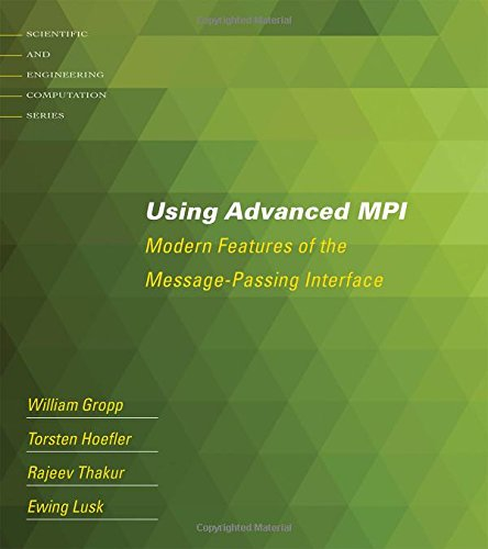 9780262527637: Using Advanced MPI: Modern Features of the Message-Passing Interface (Scientific and Engineering Computation)