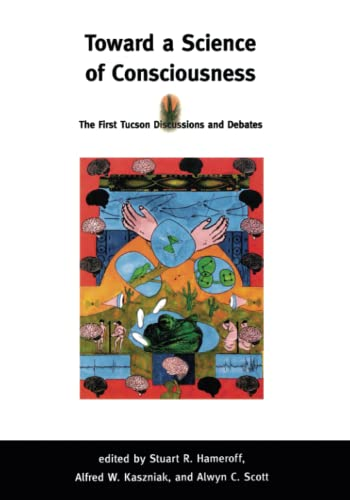 9780262527651: Toward a Science of Consciousness: The First Tucson Discussions and Debates (Complex Adaptive Systems)