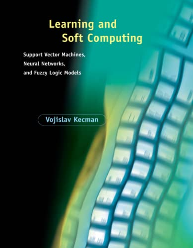 9780262527903: Learning and Soft Computing: Support Vector Machines, Neural Networks, and Fuzzy Logic Models